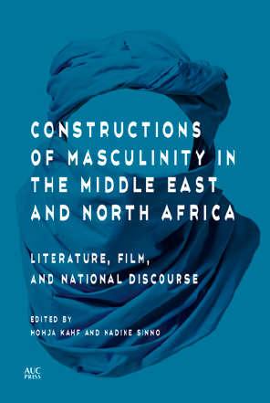 Constructions of Masculinity in the Middle East and North Africa (AUC Press)